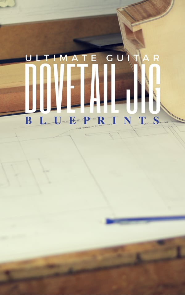 guitar dovetail jig and blueprint download