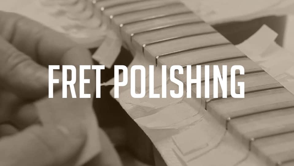 fret polishing width=