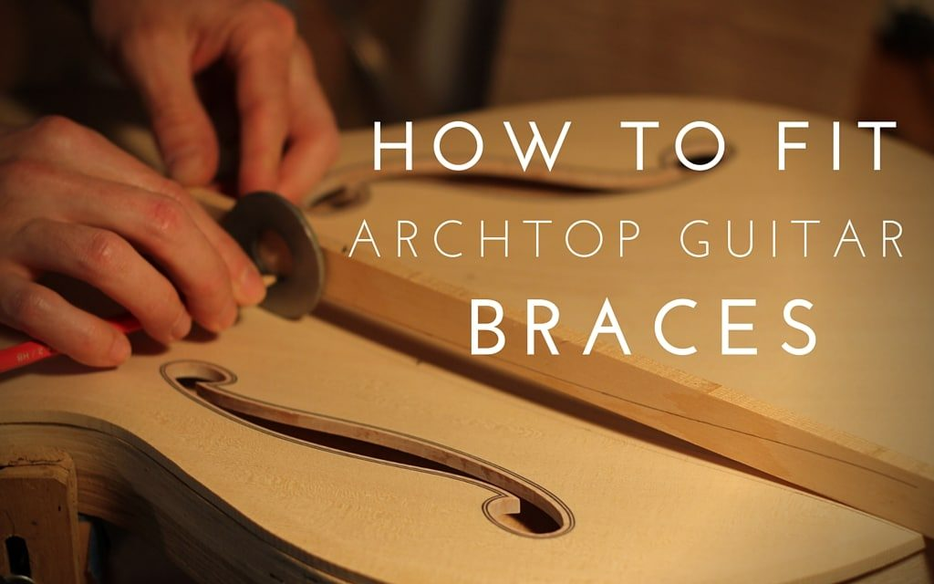 How To Fit Archtop Guitar Braces