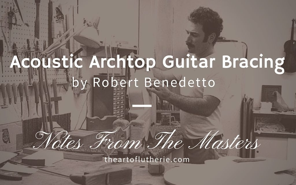 Acoustic Archtop Guitar Bracing – Bob Benedetto