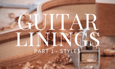 Guitar Linings Part 1 – Styles