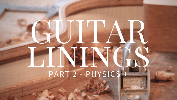 Guitar Linings Part 2 – Physics +
