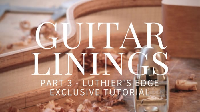 guitar linings part 3 luthier 39 s edge exclusive tutorial the art of lutherie. Black Bedroom Furniture Sets. Home Design Ideas