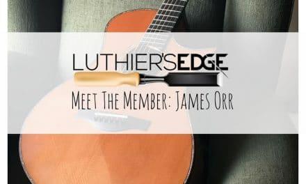 Luthier's EDGE Meet The Member: James Orr