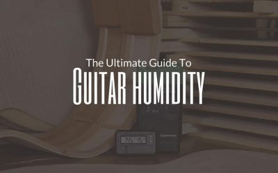 Guitar Humidity (The Ultimate Guide)