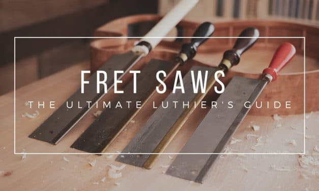 Fret Saws – The Ultimate Luthier's Guide