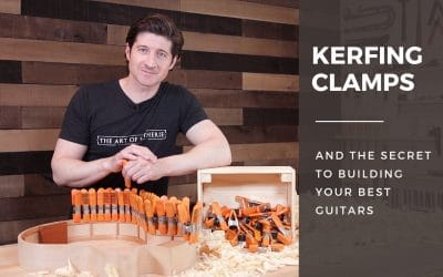 Kerfing Clamps & How To Build Your Best Guitars