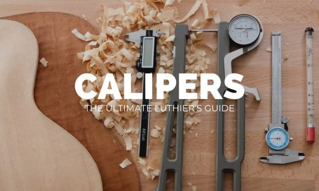 Calipers – The Ultimate Luthier's Guide