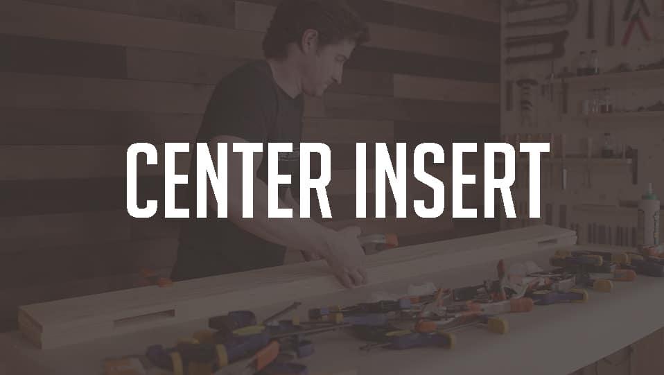 Center Insert