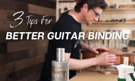 3 Tips For Better Guitar Binding (With Less Stress)