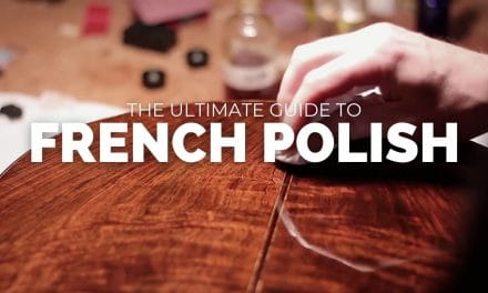 French Polish – Shellac, Alcohol, Oils & Technique